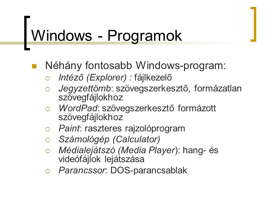 Windows - Programok Néhány fontosabb Windows-program: