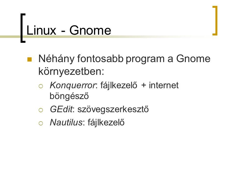 Linux - Gnome Néhány fontosabb program a Gnome környezetben: