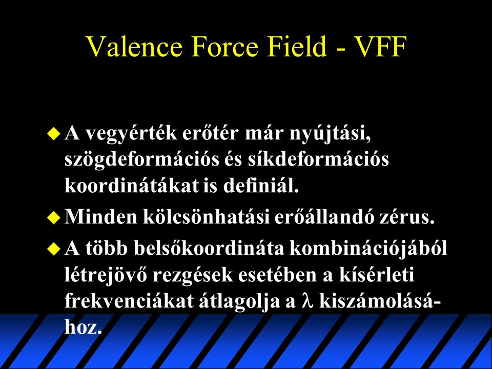 Valence Force Field - VFF