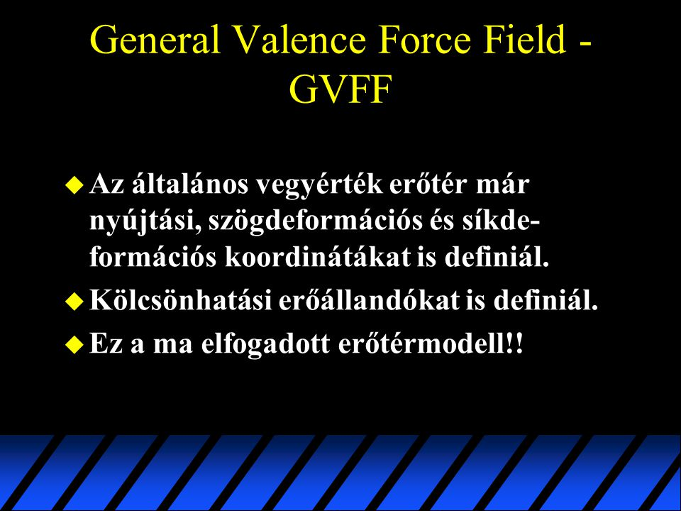 General Valence Force Field - GVFF