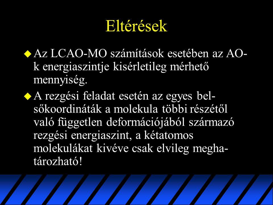 Eltérések Az LCAO-MO számítások esetében az AO-k energiaszintje kisérletileg mérhető mennyiség.