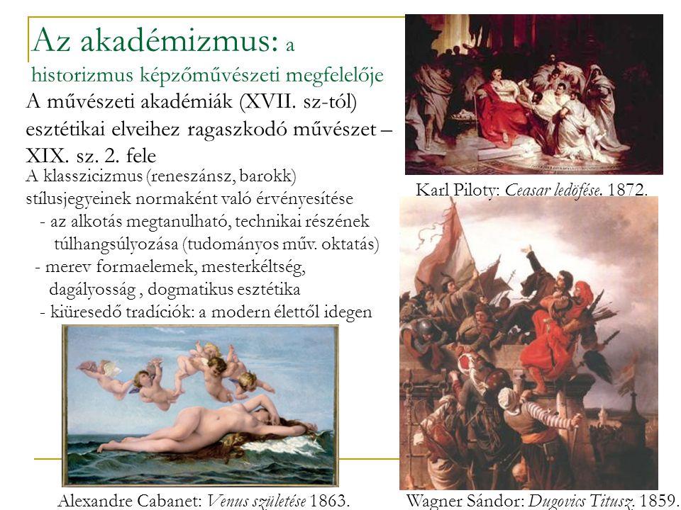 Az akadémizmus: a historizmus képzőművészeti megfelelője