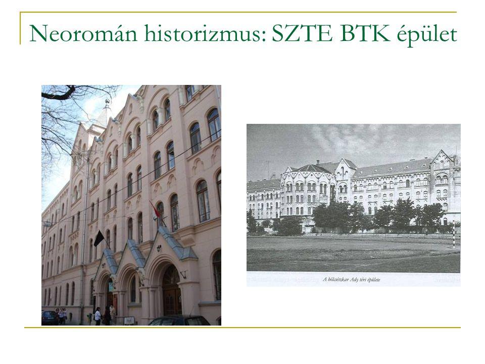 Neoromán historizmus: SZTE BTK épület