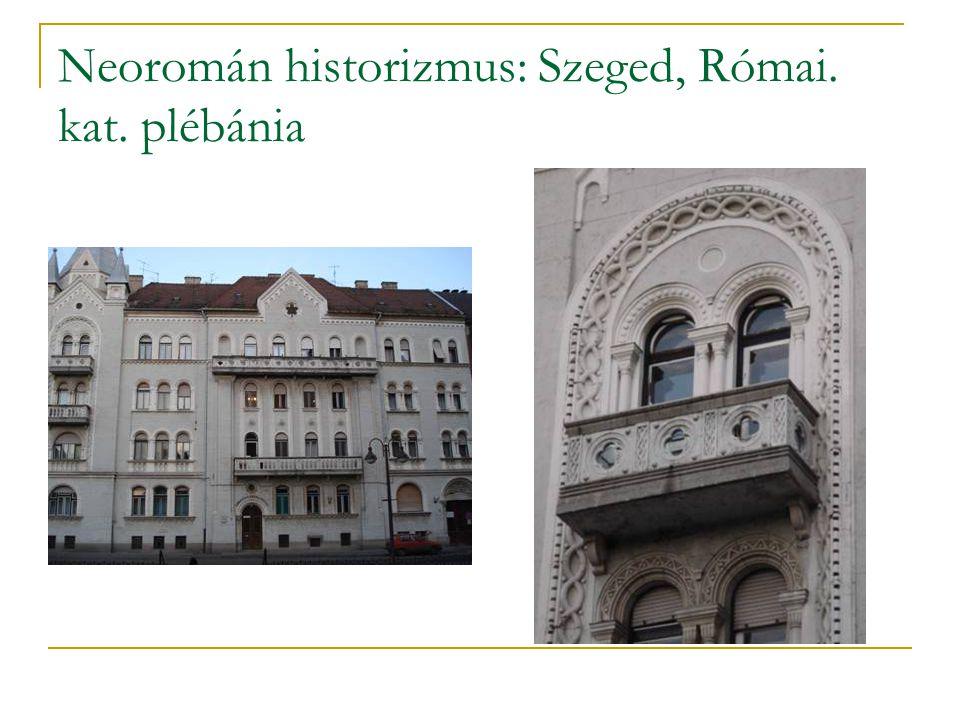 Neoromán historizmus: Szeged, Római. kat. plébánia