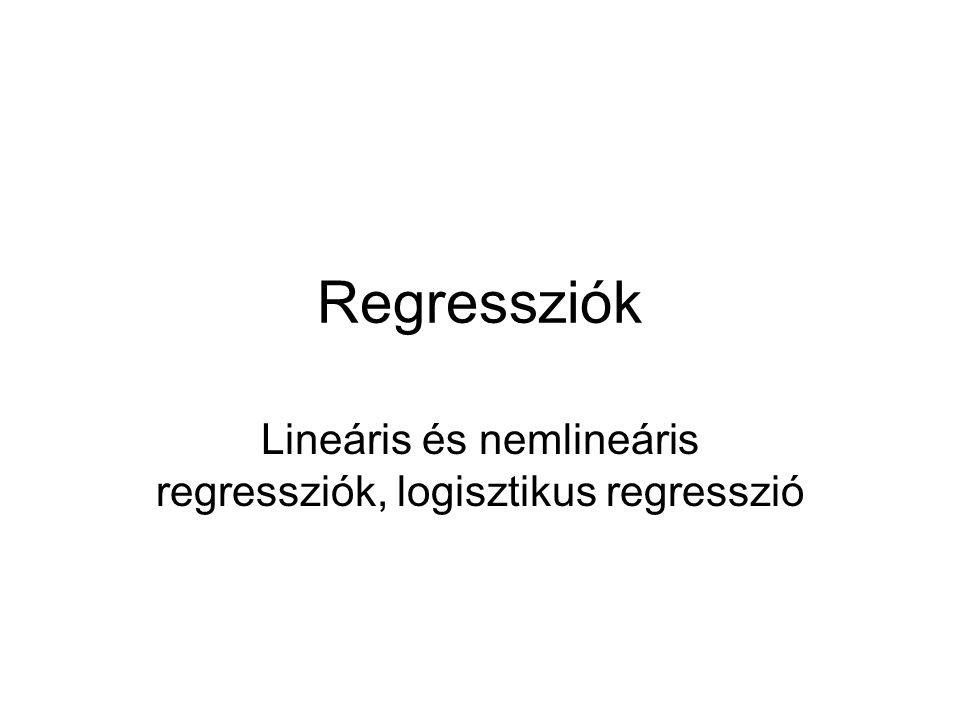 Lineáris és nemlineáris regressziók, logisztikus regresszió