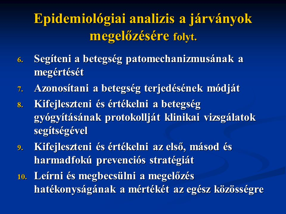 Epidemiológiai analizis a járványok megelőzésére folyt.
