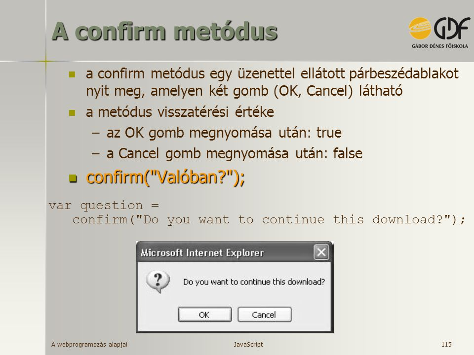 A confirm metódus confirm( Valóban );
