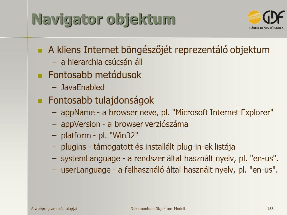 Navigator objektum A kliens Internet böngészőjét reprezentáló objektum