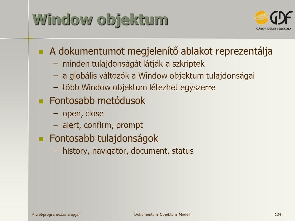 Window objektum A dokumentumot megjelenítő ablakot reprezentálja