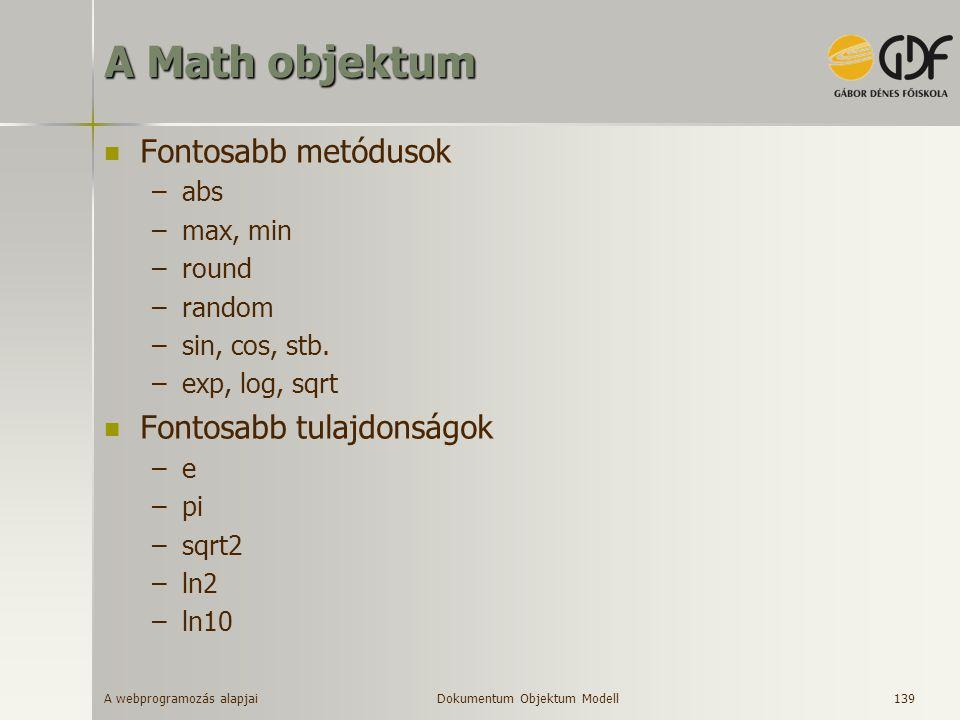A Math objektum Fontosabb metódusok Fontosabb tulajdonságok abs