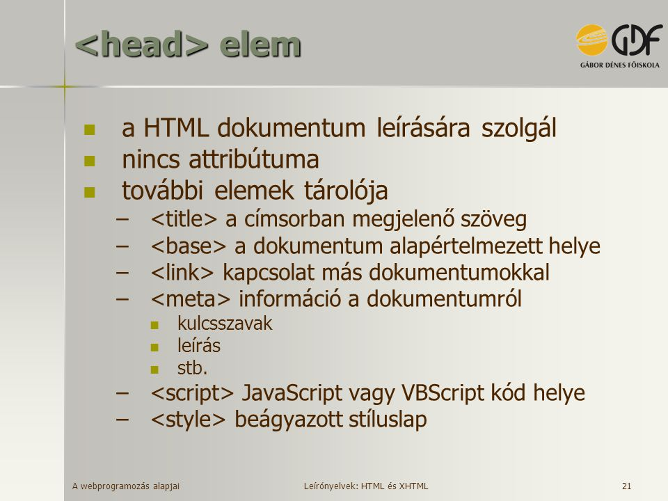 <head> elem a HTML dokumentum leírására szolgál
