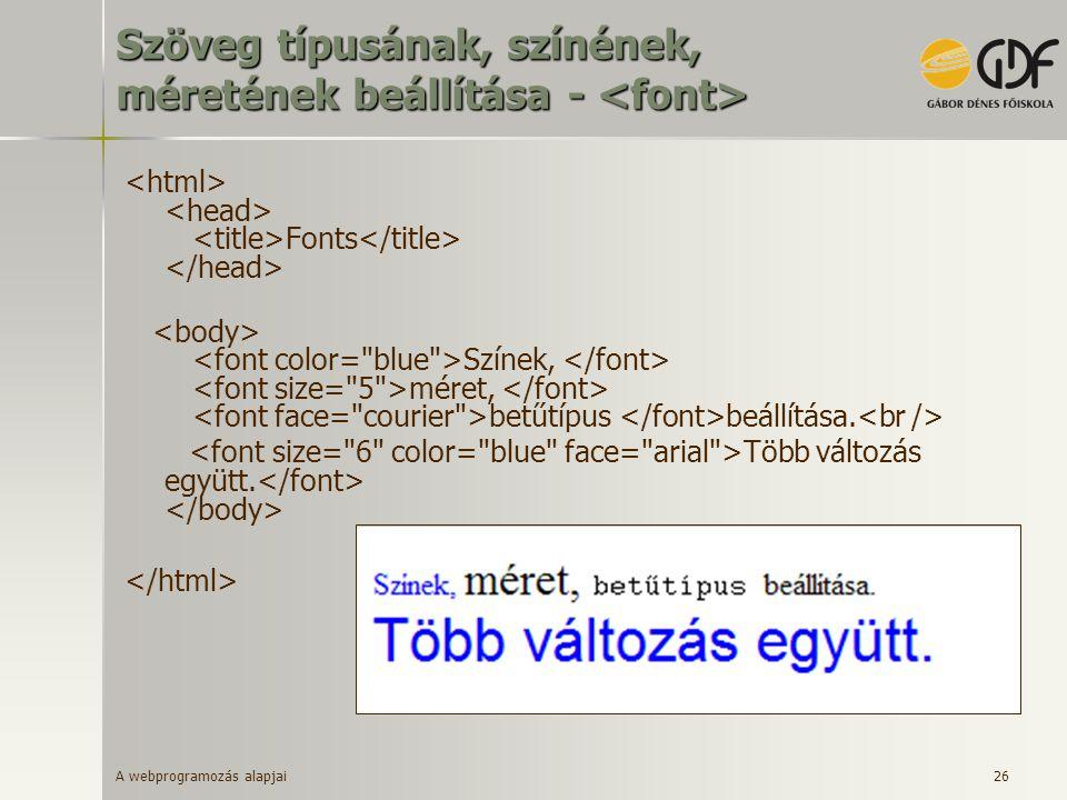 Szöveg típusának, színének, méretének beállítása - <font>