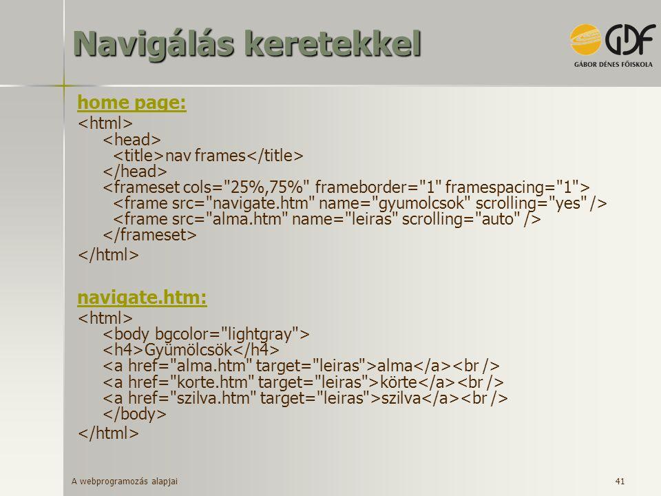 Navigálás keretekkel home page: navigate.htm: