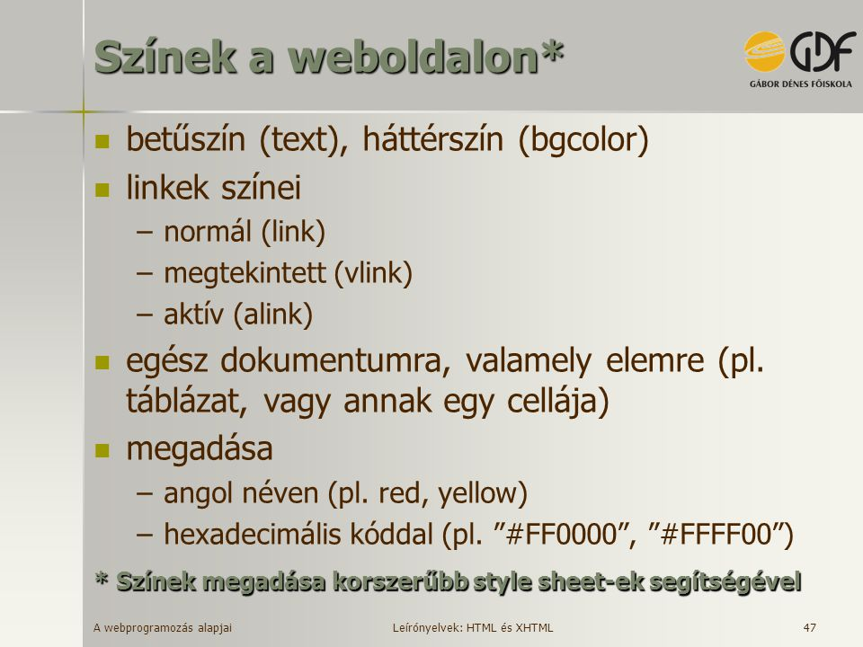 Színek a weboldalon* betűszín (text), háttérszín (bgcolor)