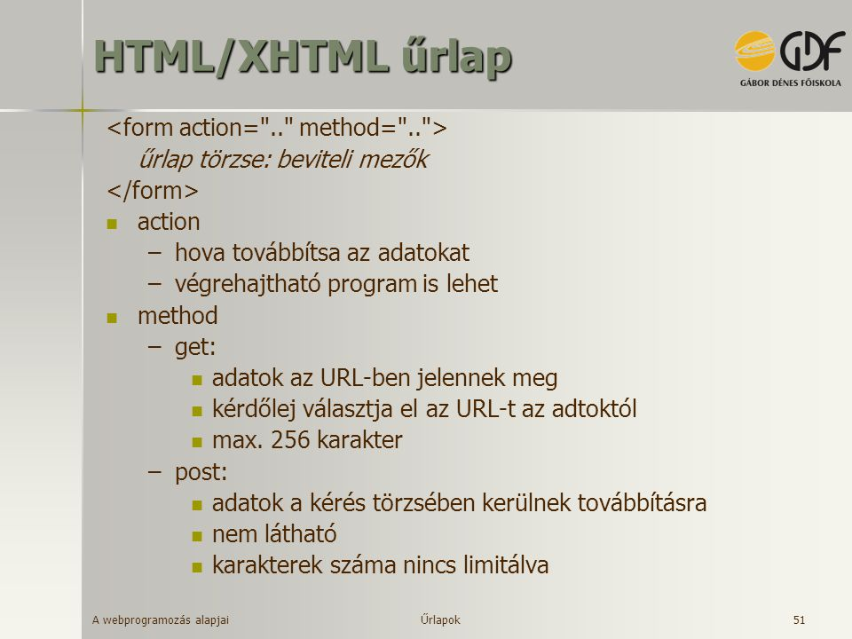 HTML/XHTML űrlap <form action= .. method= .. >