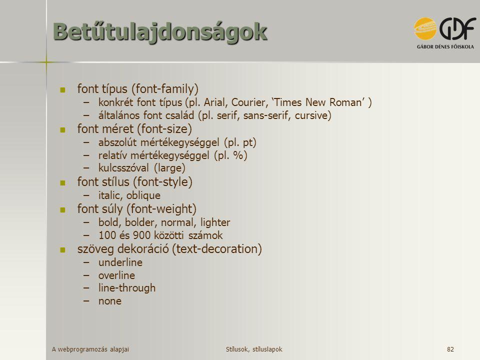 Betűtulajdonságok font típus (font-family) font méret (font-size)