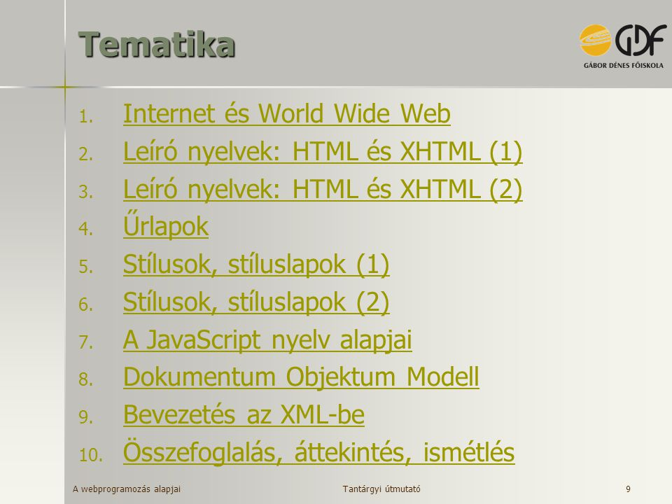 Tematika Internet és World Wide Web Leíró nyelvek: HTML és XHTML (1)