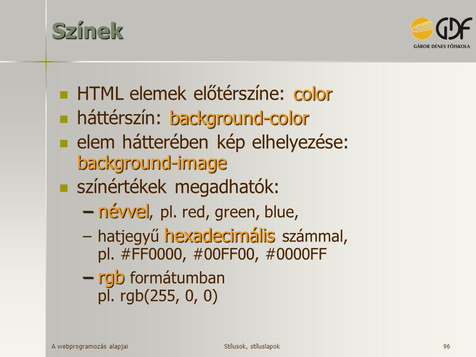 Színek HTML elemek előtérszíne: color háttérszín: background-color