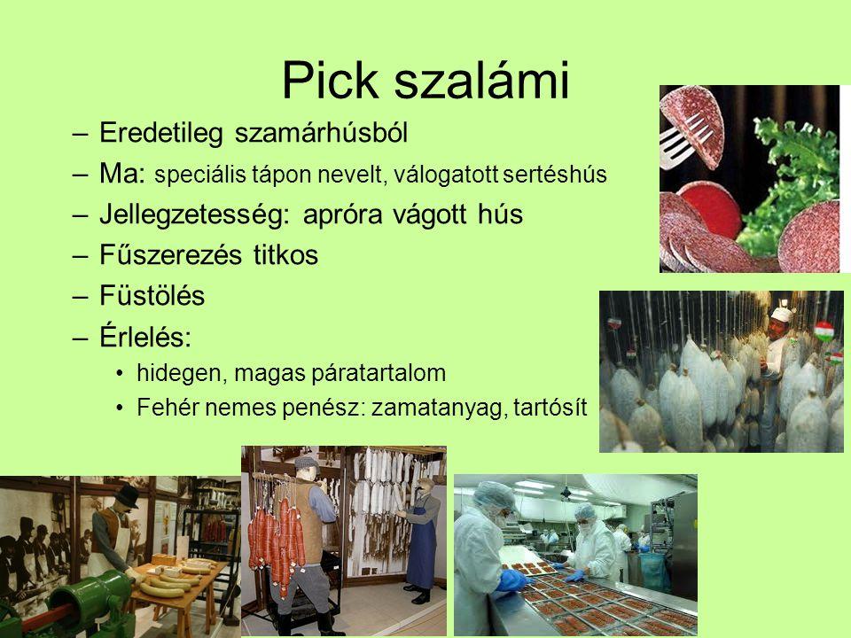 Pick szalámi Eredetileg szamárhúsból