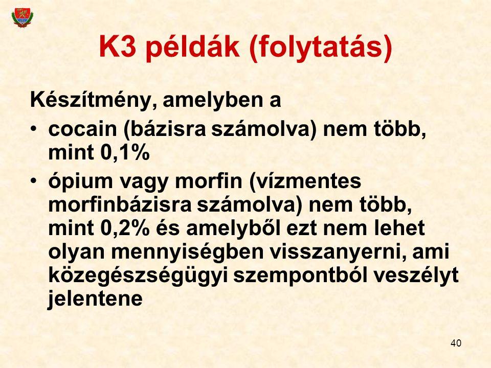 K3 példák (folytatás) Készítmény, amelyben a