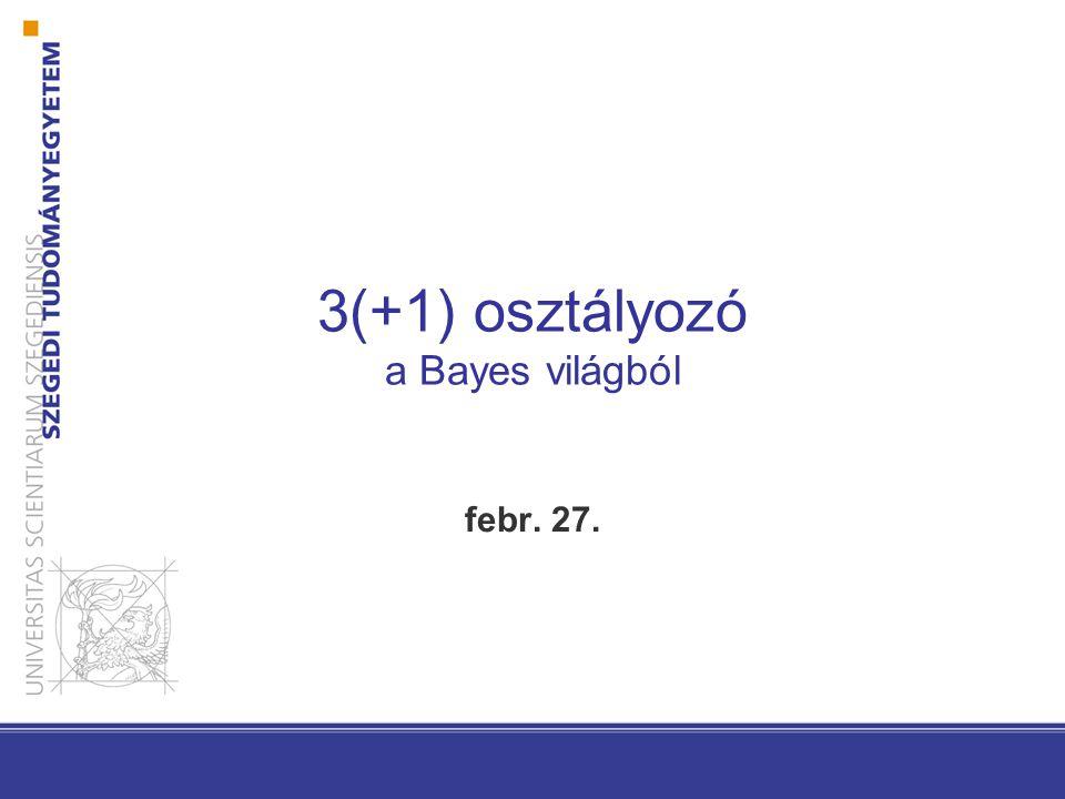 3(+1) osztályozó a Bayes világból