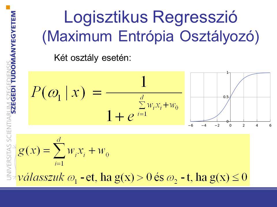 Logisztikus Regresszió (Maximum Entrópia Osztályozó)