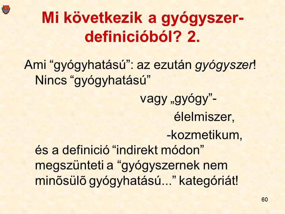 Mi következik a gyógyszer-definicióból 2.
