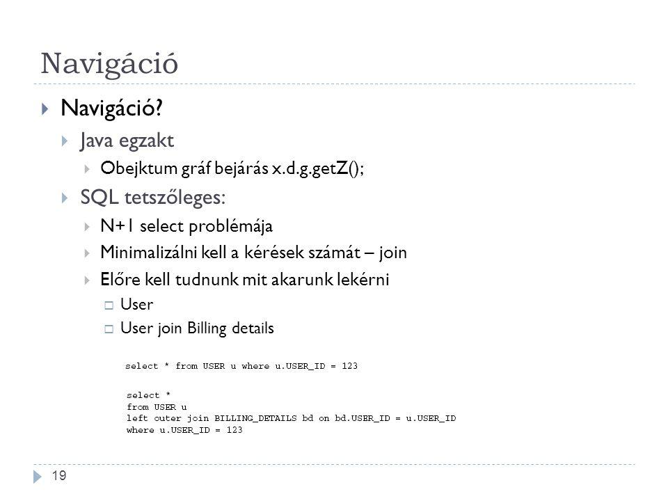 Navigáció Navigáció Java egzakt SQL tetszőleges: