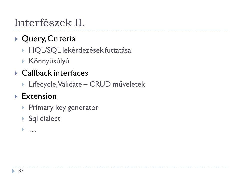Interfészek II. Query, Criteria Callback interfaces Extension