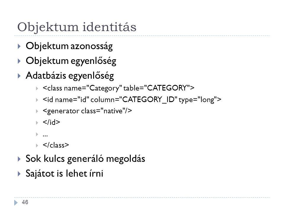 Objektum identitás Objektum azonosság Objektum egyenlőség