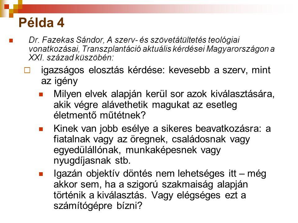 Példa 4 igazságos elosztás kérdése: kevesebb a szerv, mint az igény
