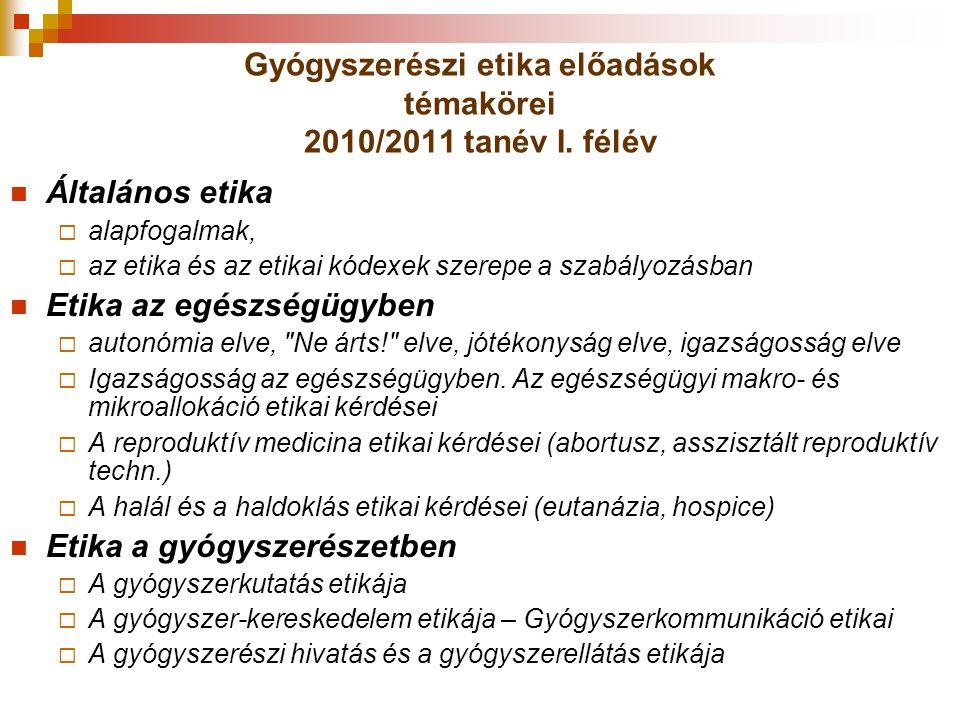 Gyógyszerészi etika előadások témakörei 2010/2011 tanév I. félév