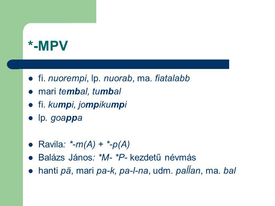 *-MPV fi. nuorempi, lp. nuorab, ma. fiatalabb mari tembal, tumbal