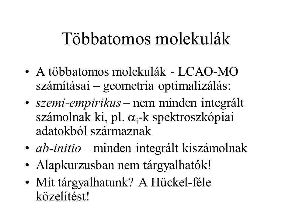 Többatomos molekulák A többatomos molekulák - LCAO-MO számításai – geometria optimalizálás: