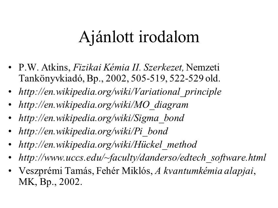 Ajánlott irodalom P.W. Atkins, Fizikai Kémia II. Szerkezet, Nemzeti Tankönyvkiadó, Bp., 2002, 505-519, 522-529 old.