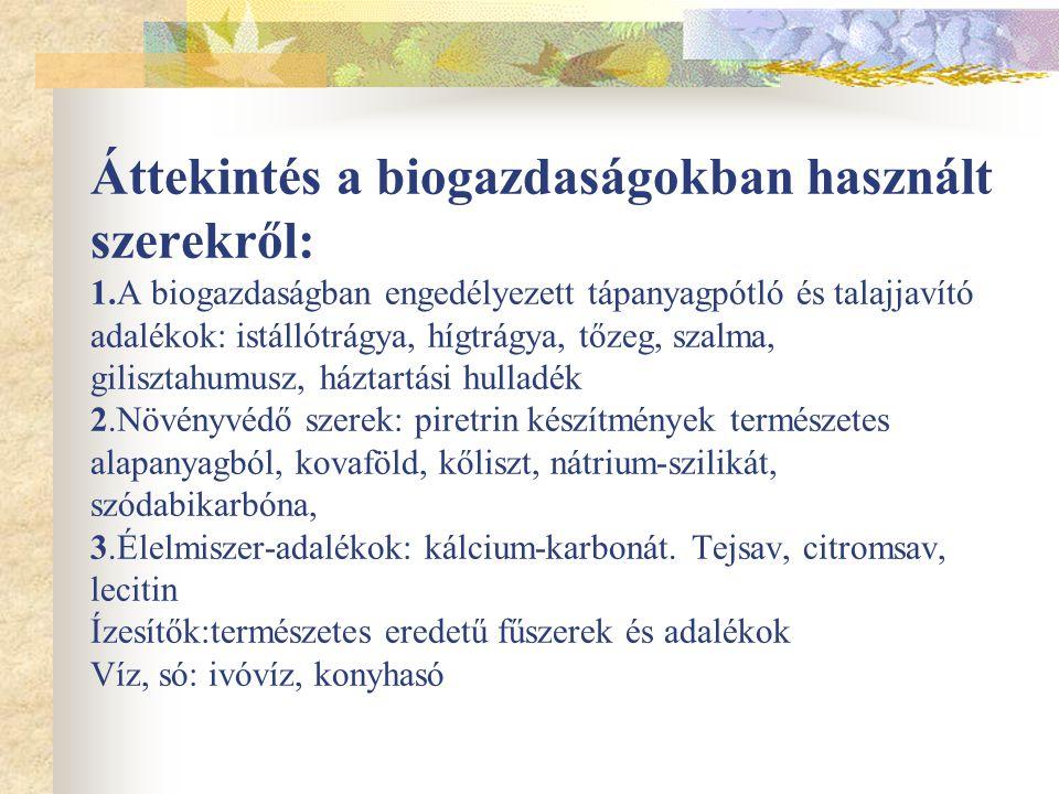 Áttekintés a biogazdaságokban használt szerekről: 1
