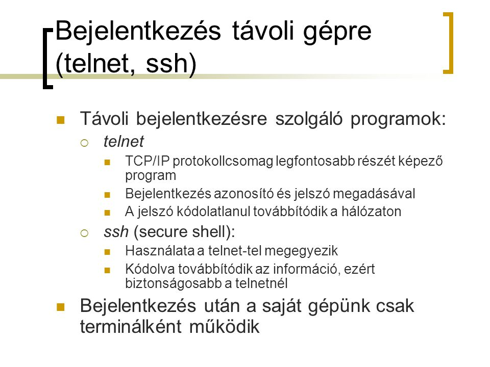 Bejelentkezés távoli gépre (telnet, ssh)