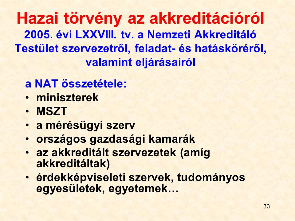 Hazai törvény az akkreditációról 2005. évi LXXVIII. tv