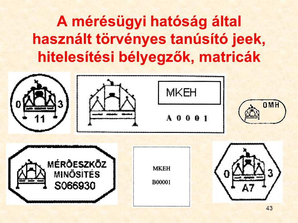 A mérésügyi hatóság által használt törvényes tanúsító jeek, hitelesítési bélyegzők, matricák