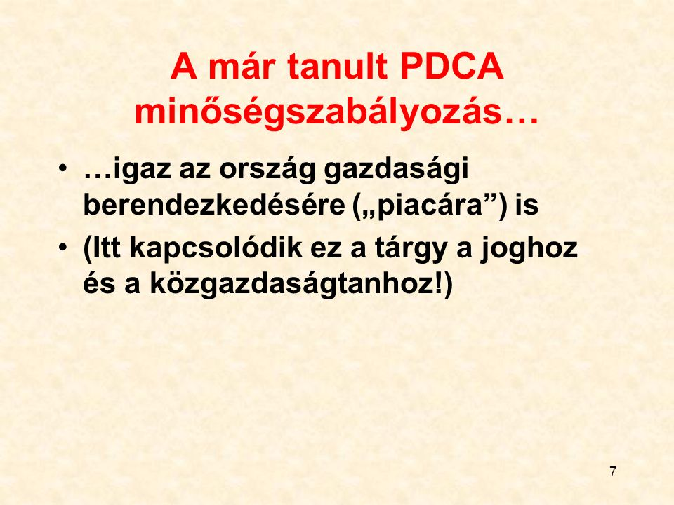 A már tanult PDCA minőségszabályozás…