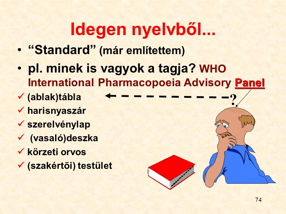 Idegen nyelvből... Standard (már említettem)