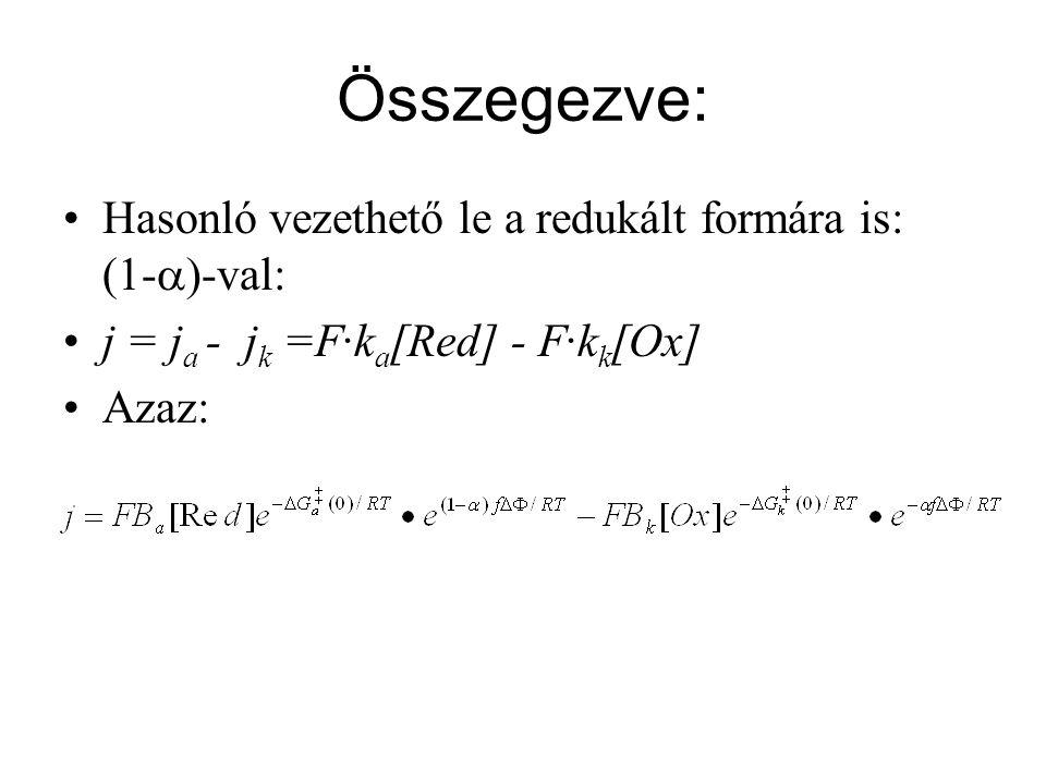 Összegezve: Hasonló vezethető le a redukált formára is: (1-a)-val: