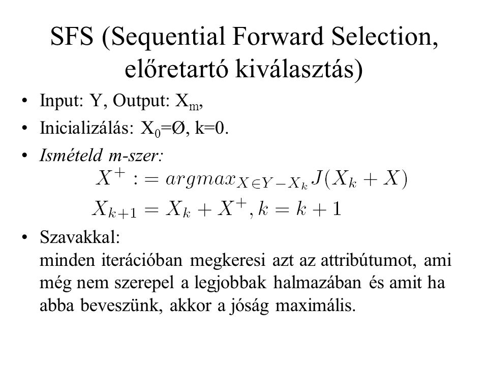 SFS (Sequential Forward Selection, előretartó kiválasztás)