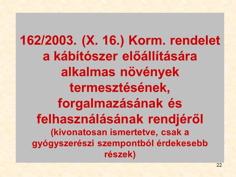 162/2003. (X. 16.) Korm.