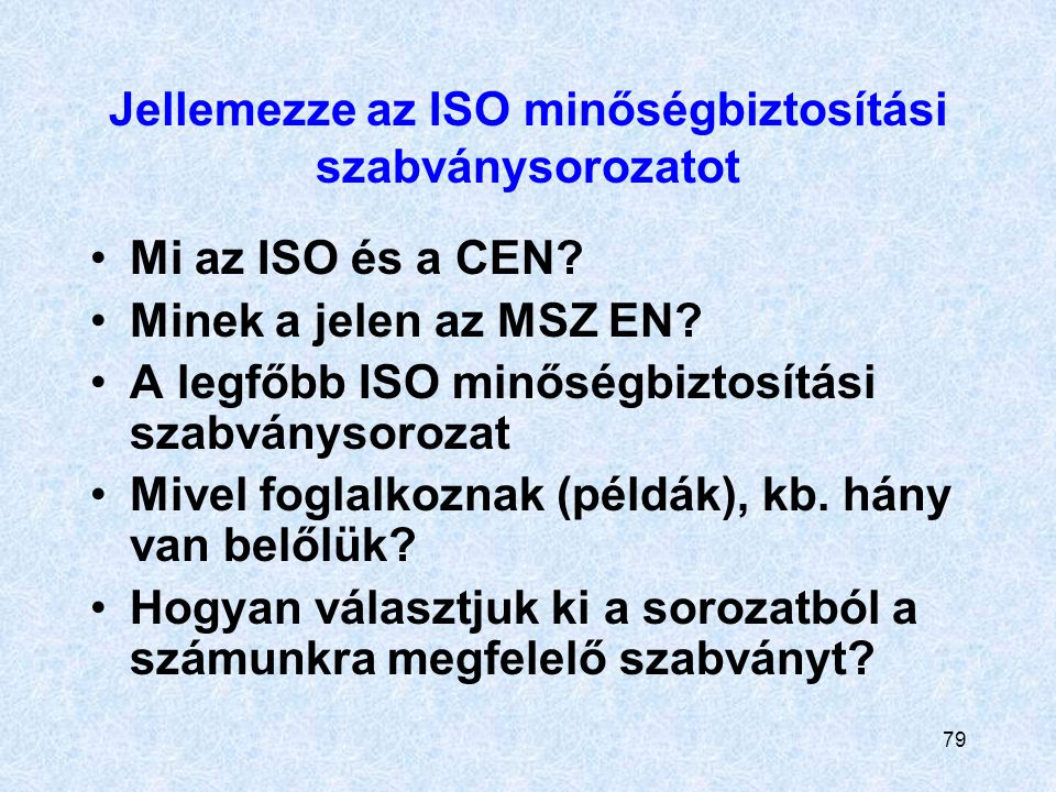 Jellemezze az ISO minőségbiztosítási szabványsorozatot