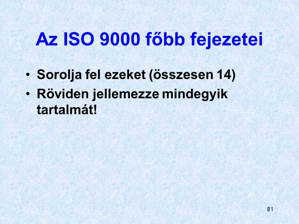 Az ISO 9000 főbb fejezetei Sorolja fel ezeket (összesen 14)