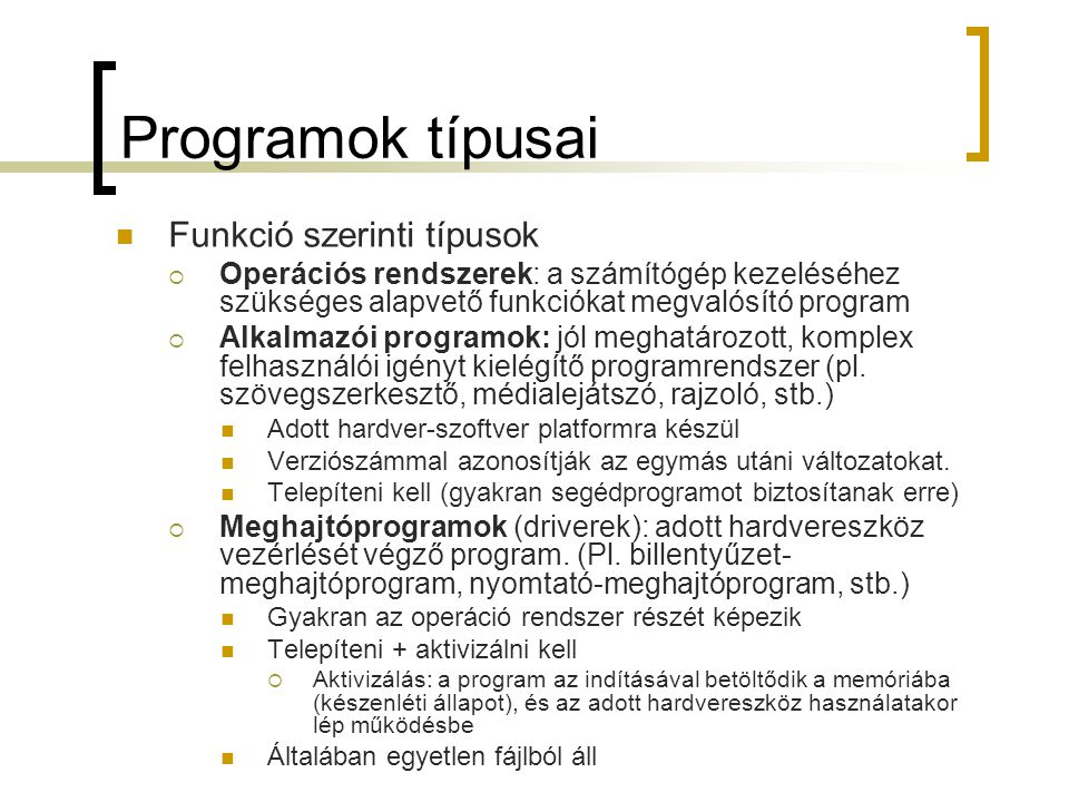 Programok típusai Funkció szerinti típusok
