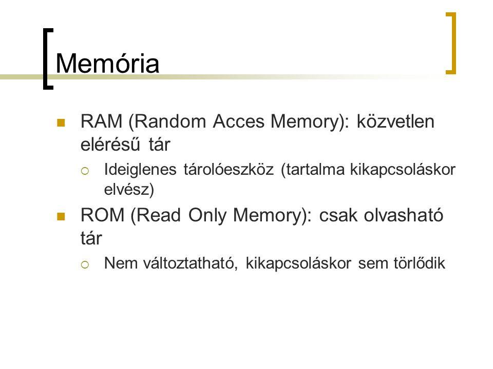 Memória RAM (Random Acces Memory): közvetlen elérésű tár
