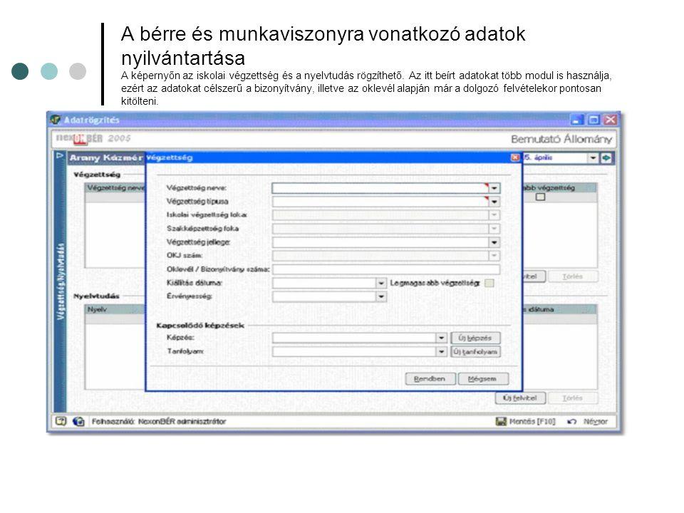 A bérre és munkaviszonyra vonatkozó adatok nyilvántartása A képernyőn az iskolai végzettség és a nyelvtudás rögzíthető.