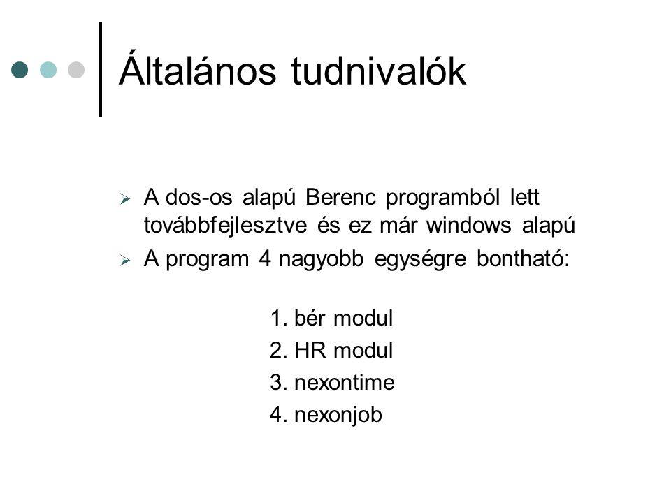 Általános tudnivalók A dos-os alapú Berenc programból lett továbbfejlesztve és ez már windows alapú.